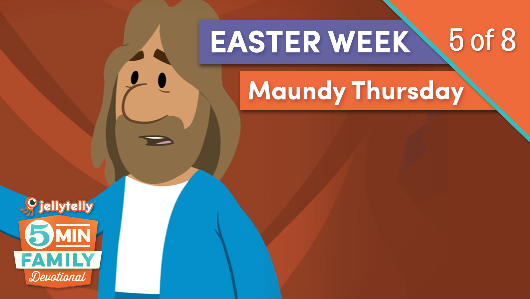 Maundy Thursday - Easter Week 5 Minute Family Devotional