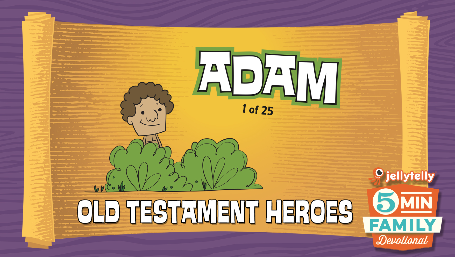 Adam: Old Testament Heroes - 5 Minute Family Devotional