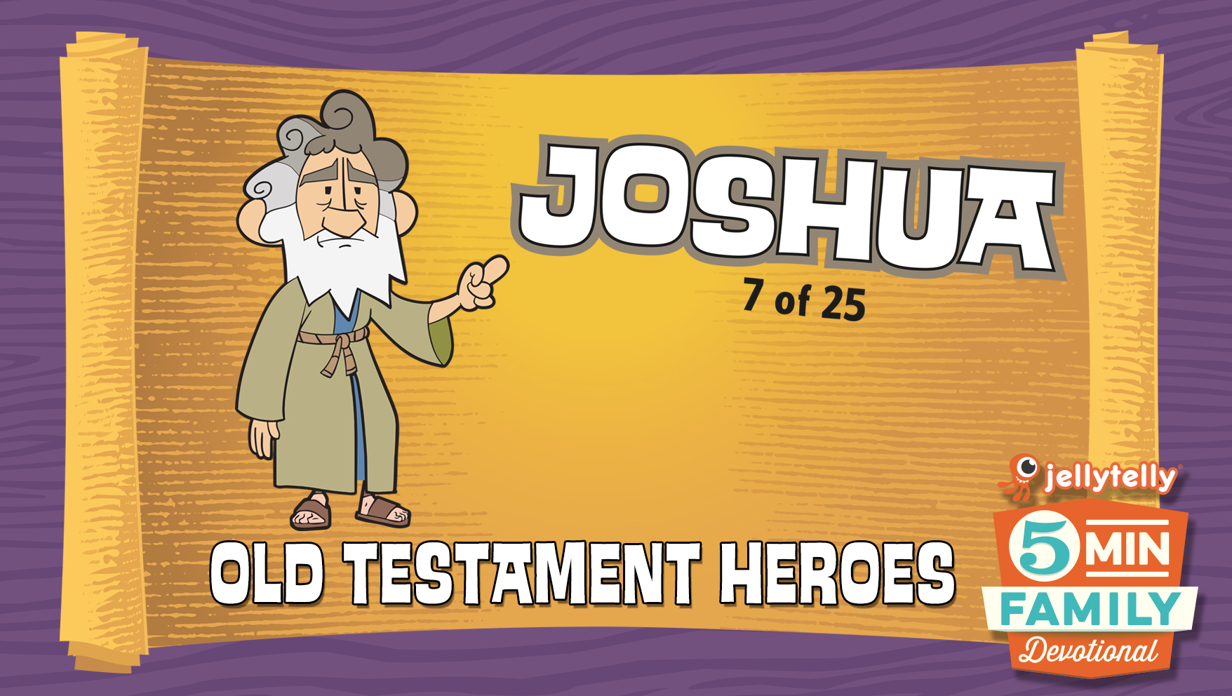Joshua: Old Testament Heroes - 5 Minute Family Devotional
