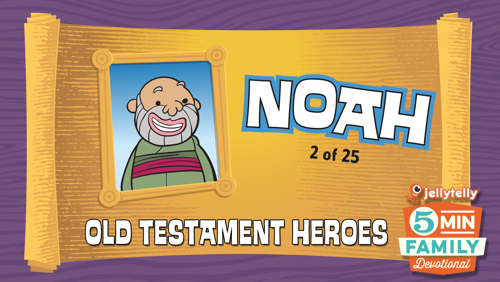 Noah: Old Testament Heroes - 5 Minute Family Devotional