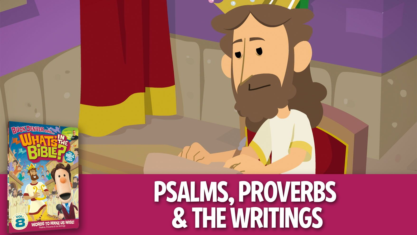 Walk Your Family Through The Bible: Psalms, Proverbs & The Writings