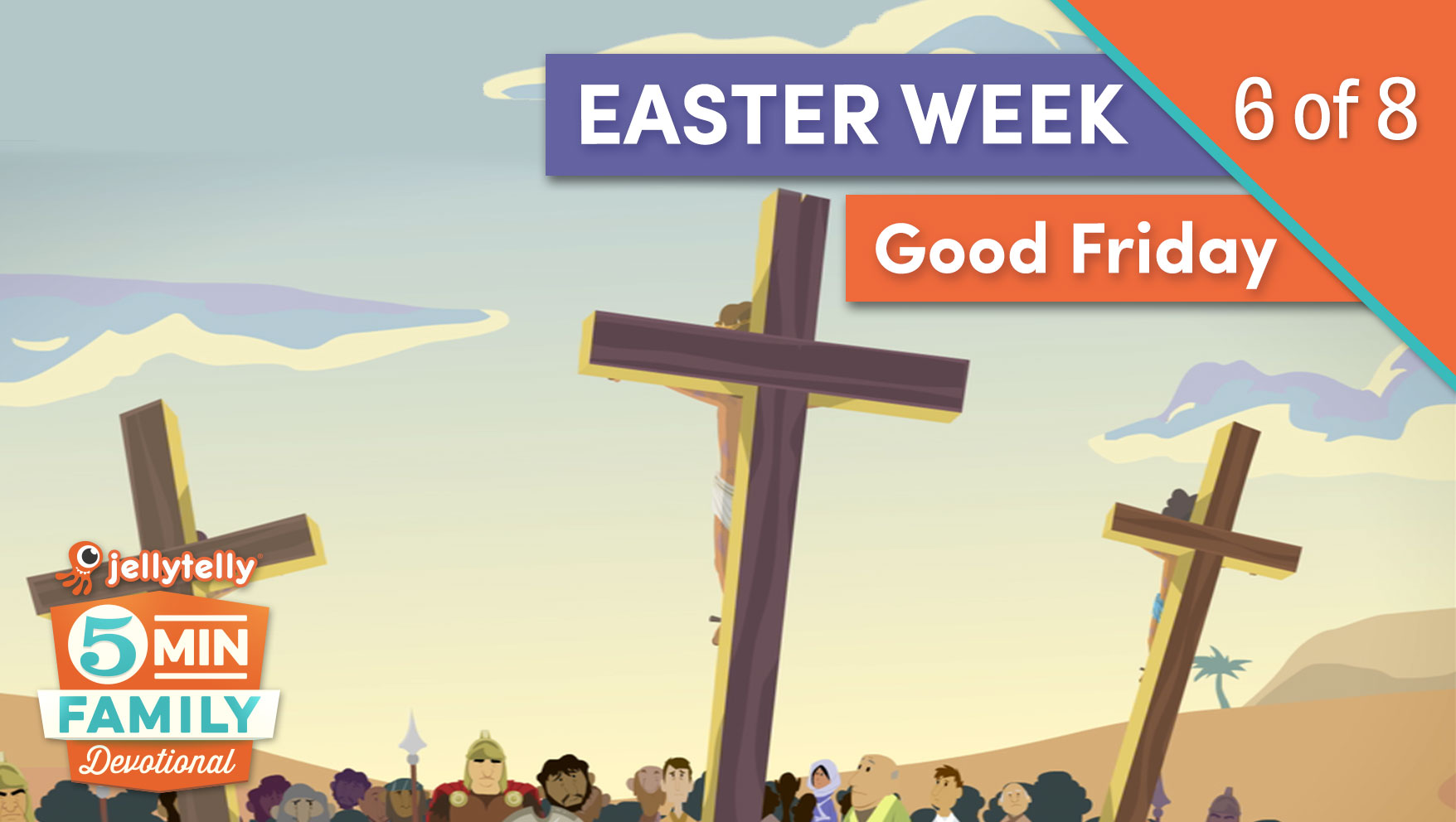 Good Friday - Easter Week 5 Minute Family Devotional
