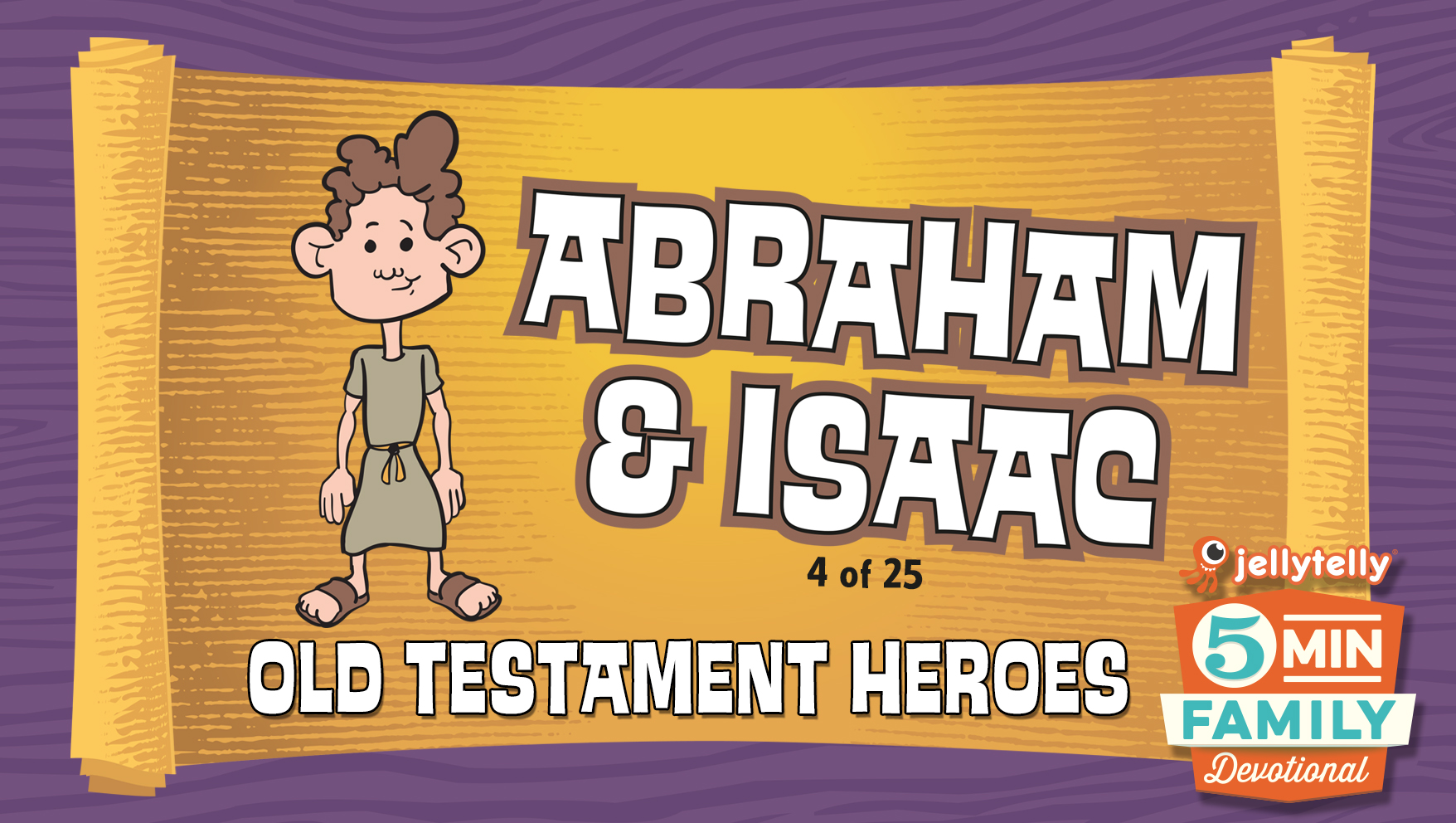 Isaac: Old Testament Heroes - 5 Minute Family Devotional