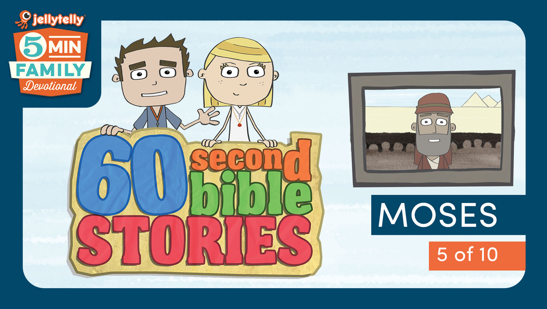 Moses - 60 Second Bible Stories 5 Minute Family Devotional