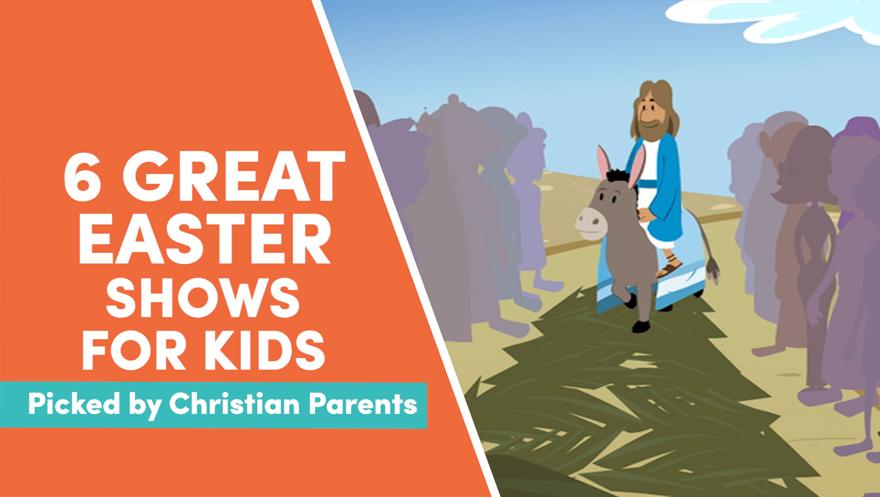 6 Great Easter Shows about Jesus for Kids
