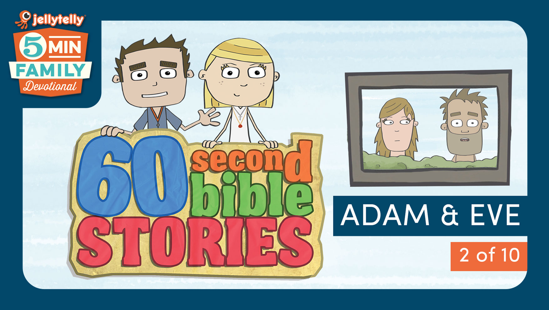 Adam & Eve - 60 Second Bible Stories 5 Minute Family Devotional