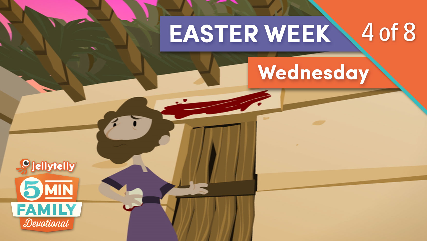 Wednesday - Easter Week 5 Minute Family Devotional