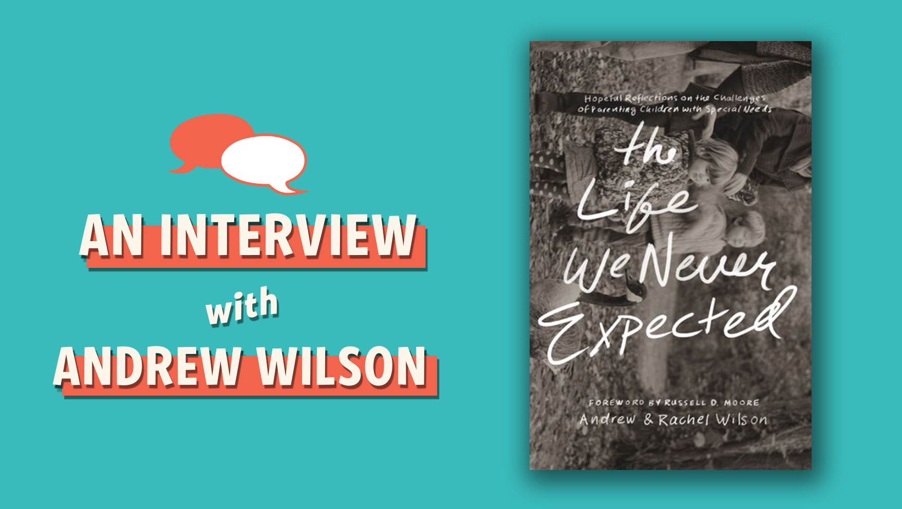 The Life We Never Expected: An Interview with Author Andrew Wilson