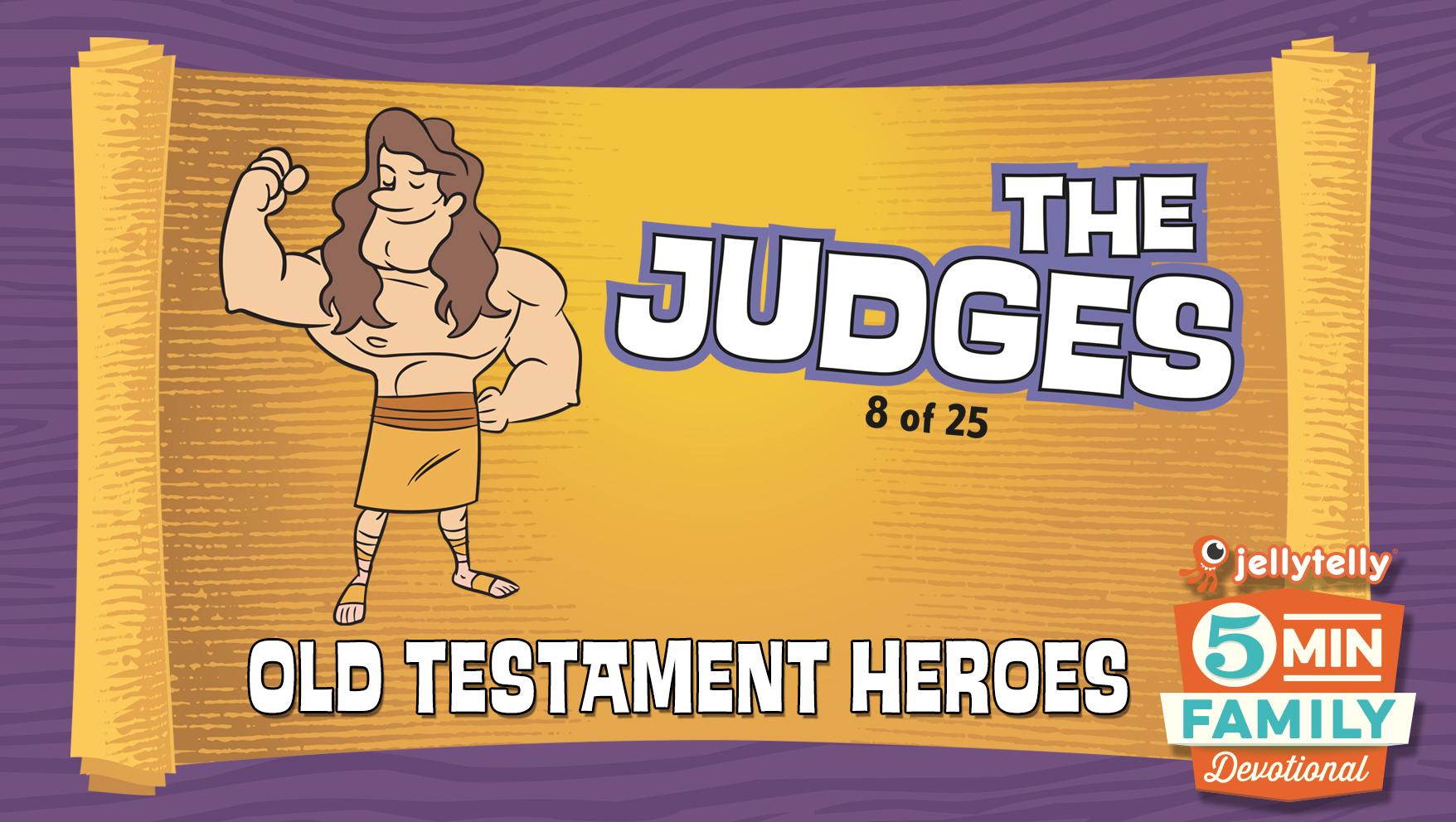 The Judges: Old Testament Heroes - 5 Minute Family Devotional