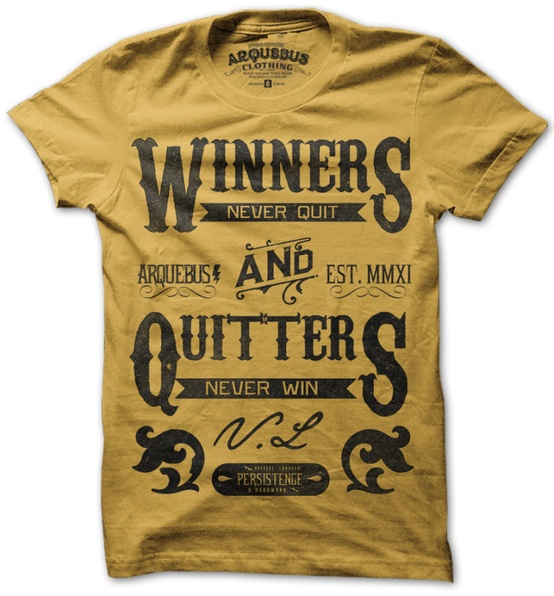 winner never quit quitters never win t-shirt