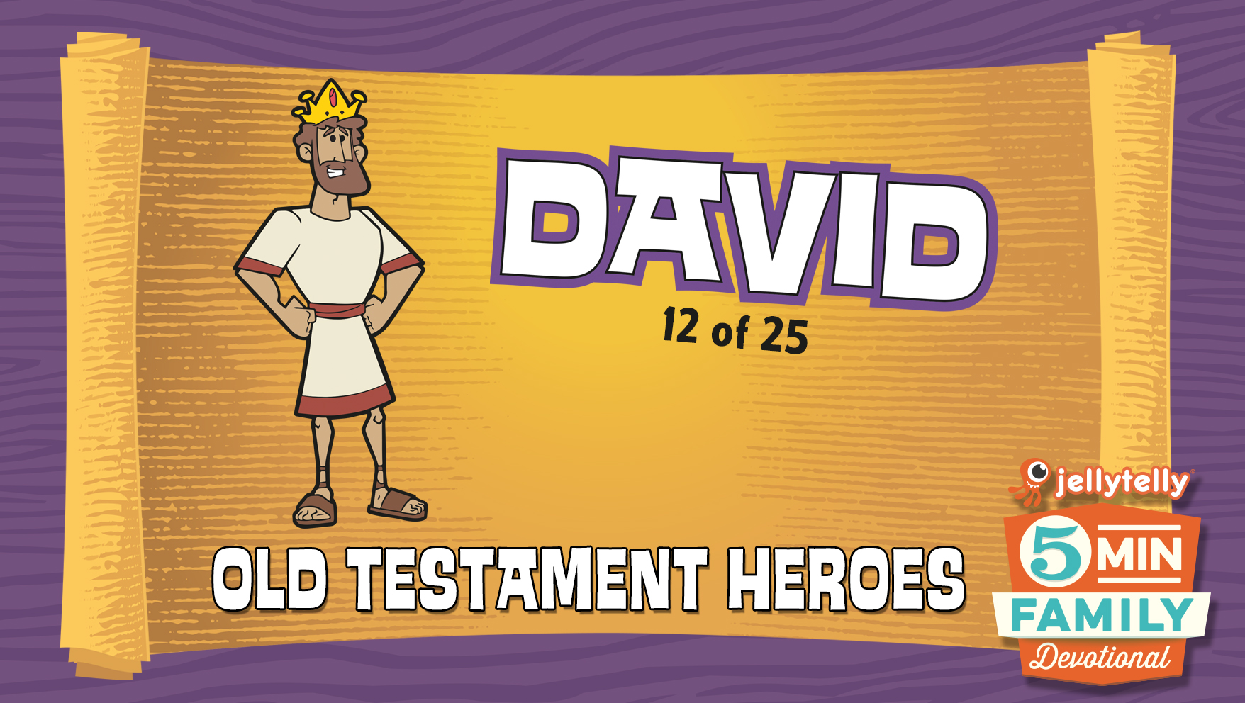David: Old Testament Heroes - 5 Minute Family Devotional