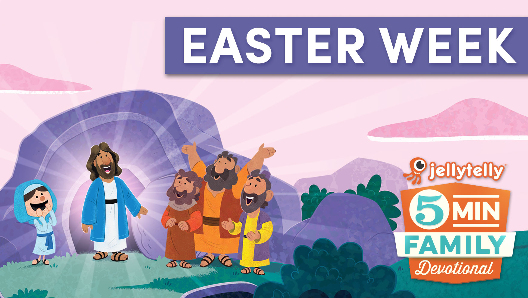 Easter Week - 5 Minute Family Devotionals