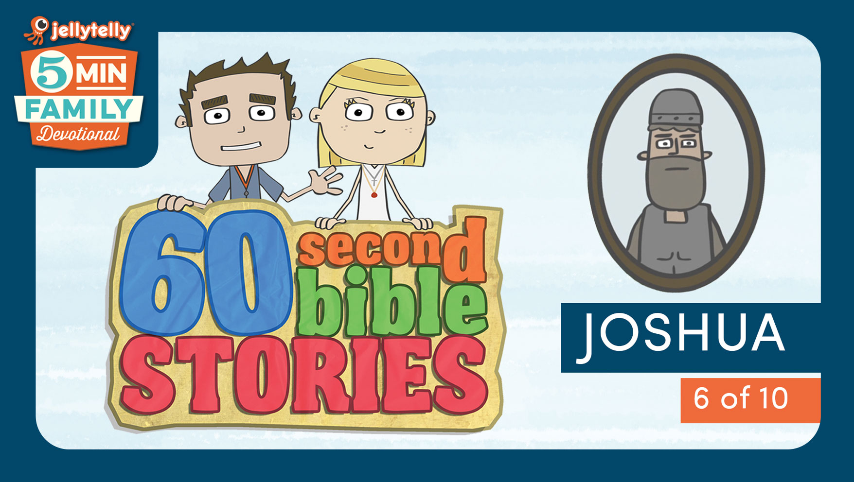 Joshua - 60 Second Bible Stories 5 Minute Family Devotional