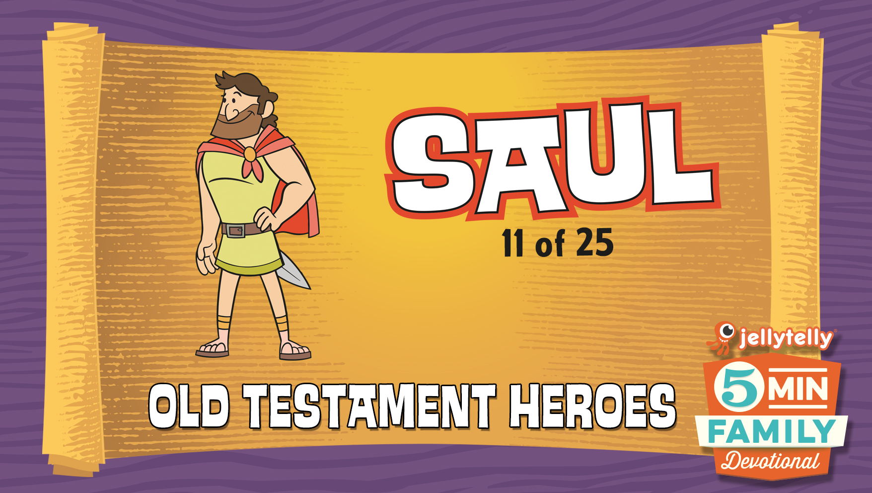 Saul: Old Testament Heroes - 5 Minute Family Devotional