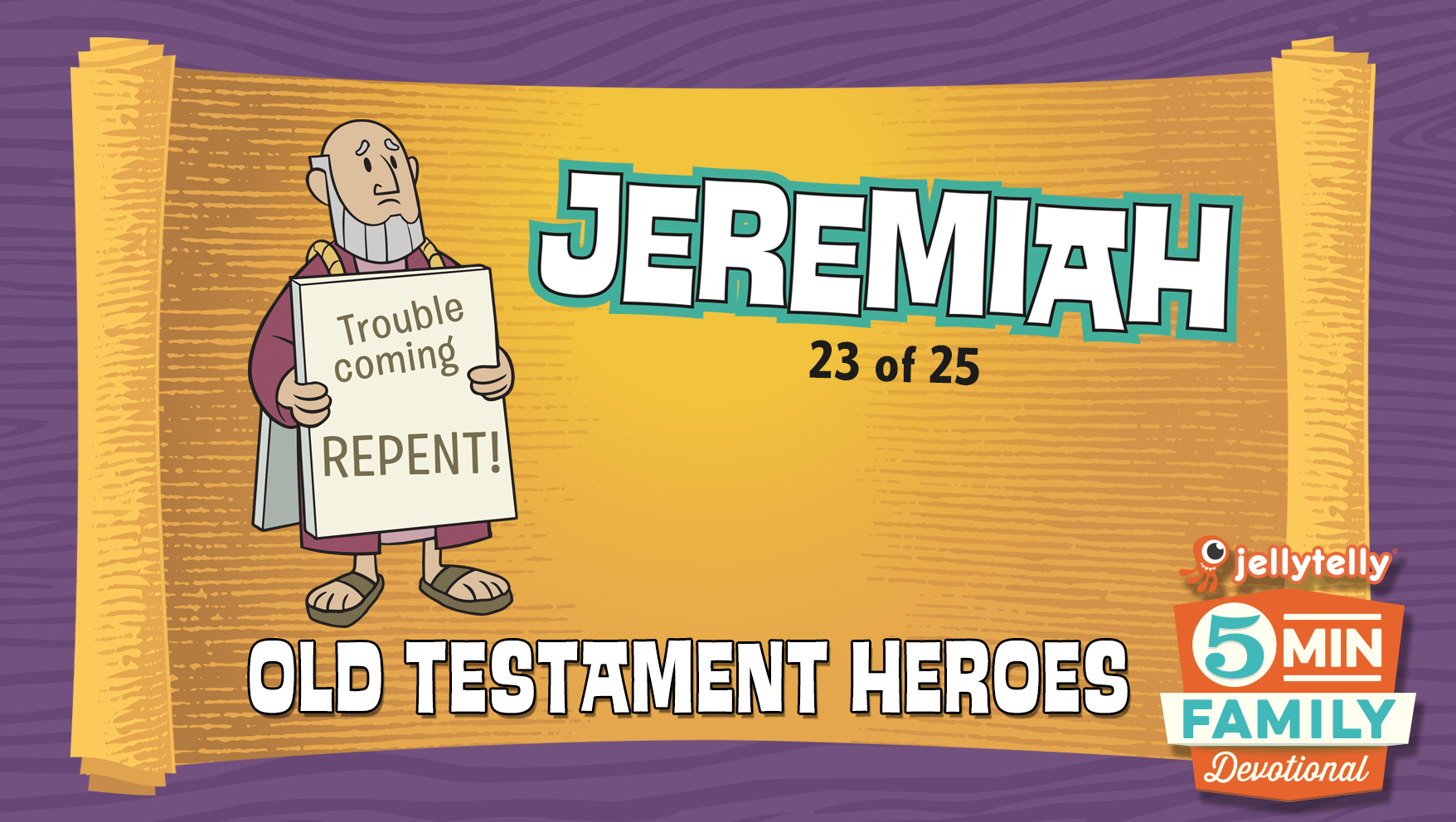 Jeremiah: Old Testament Heroes - 5 Minute Family Devotional
