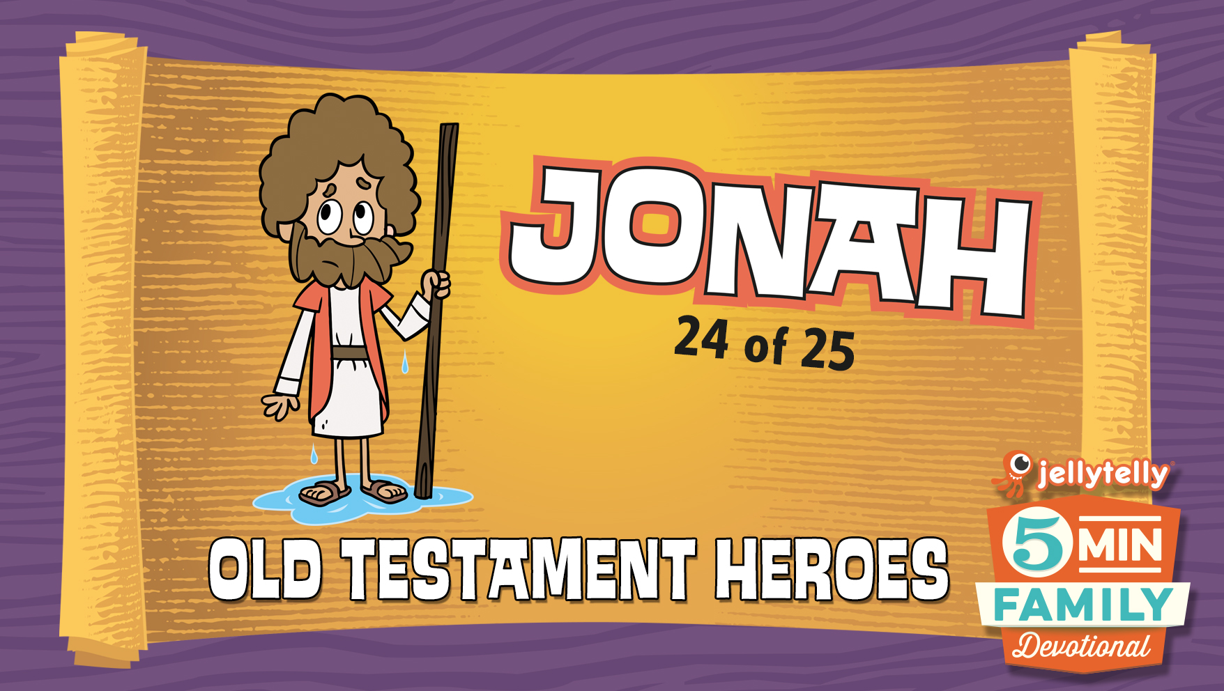 Jonah: Old Testament Heroes - 5 Minute Family Devotional