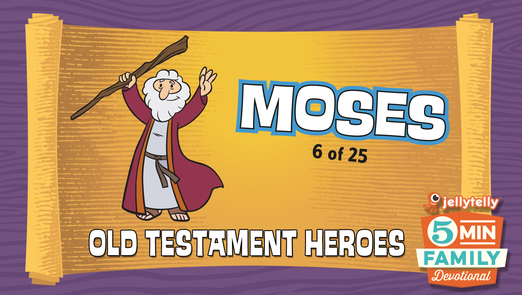 Moses: Old Testament Heroes - 5 Minute Family Devotional