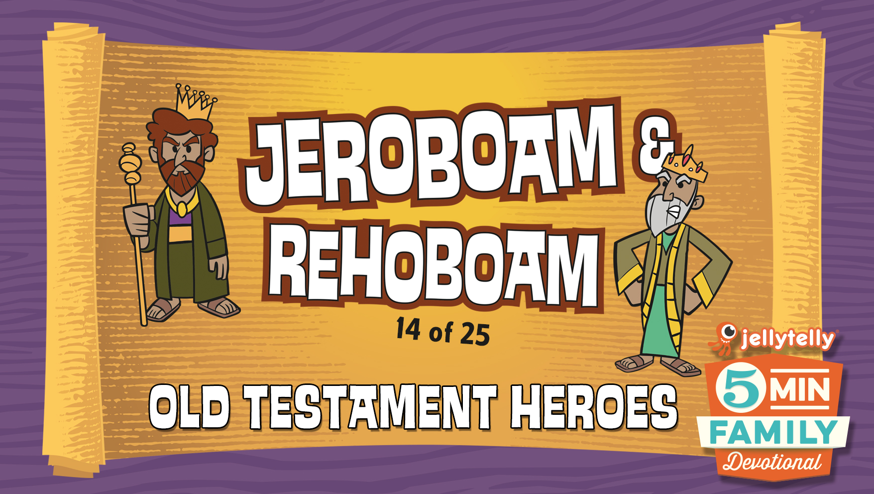 Jeroboam & Rehoboam: Old Testament Heroes - 5 Minute Family Devotional