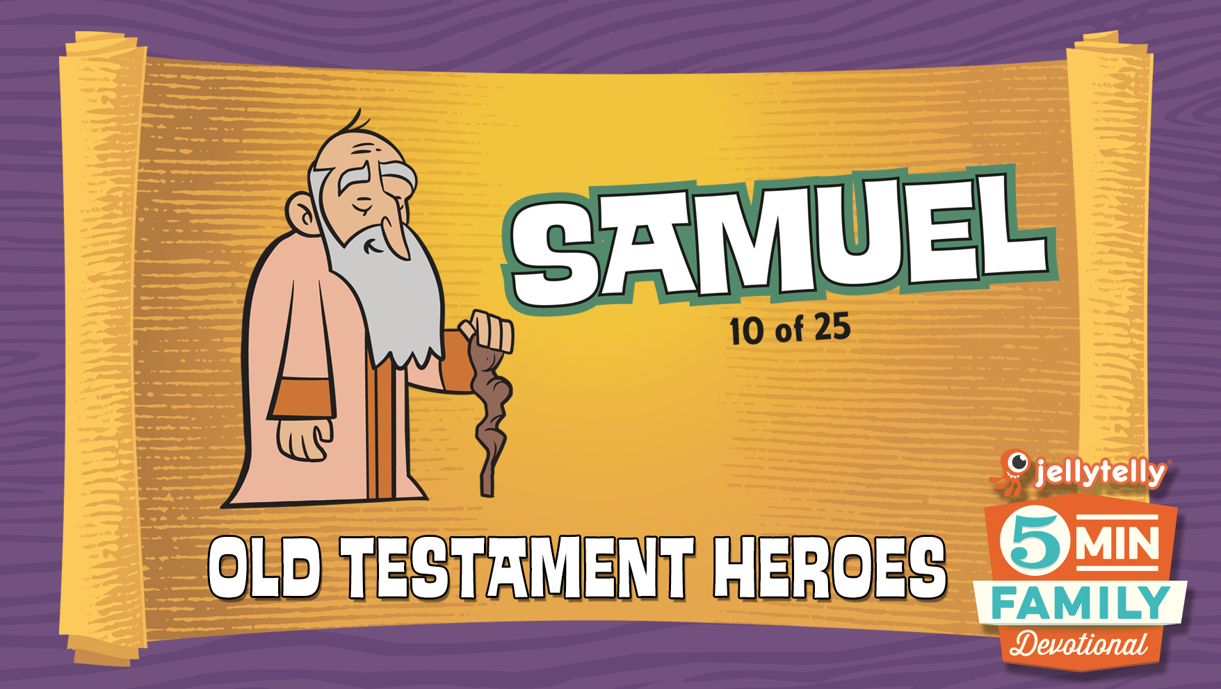 Samuel: Old Testament Heroes - 5 Minute Family Devotional